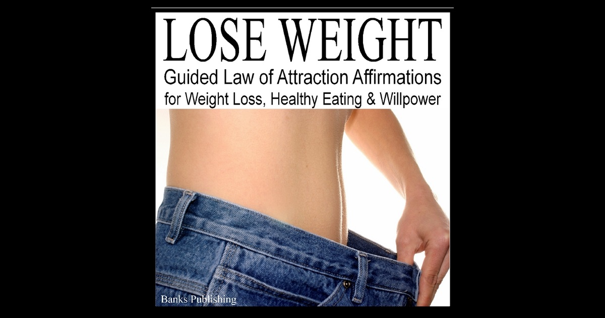 Lose Weight: Guided Law of Attraction Affirmations for ...