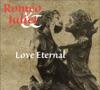 Romeo and Juliet - Love Eternal