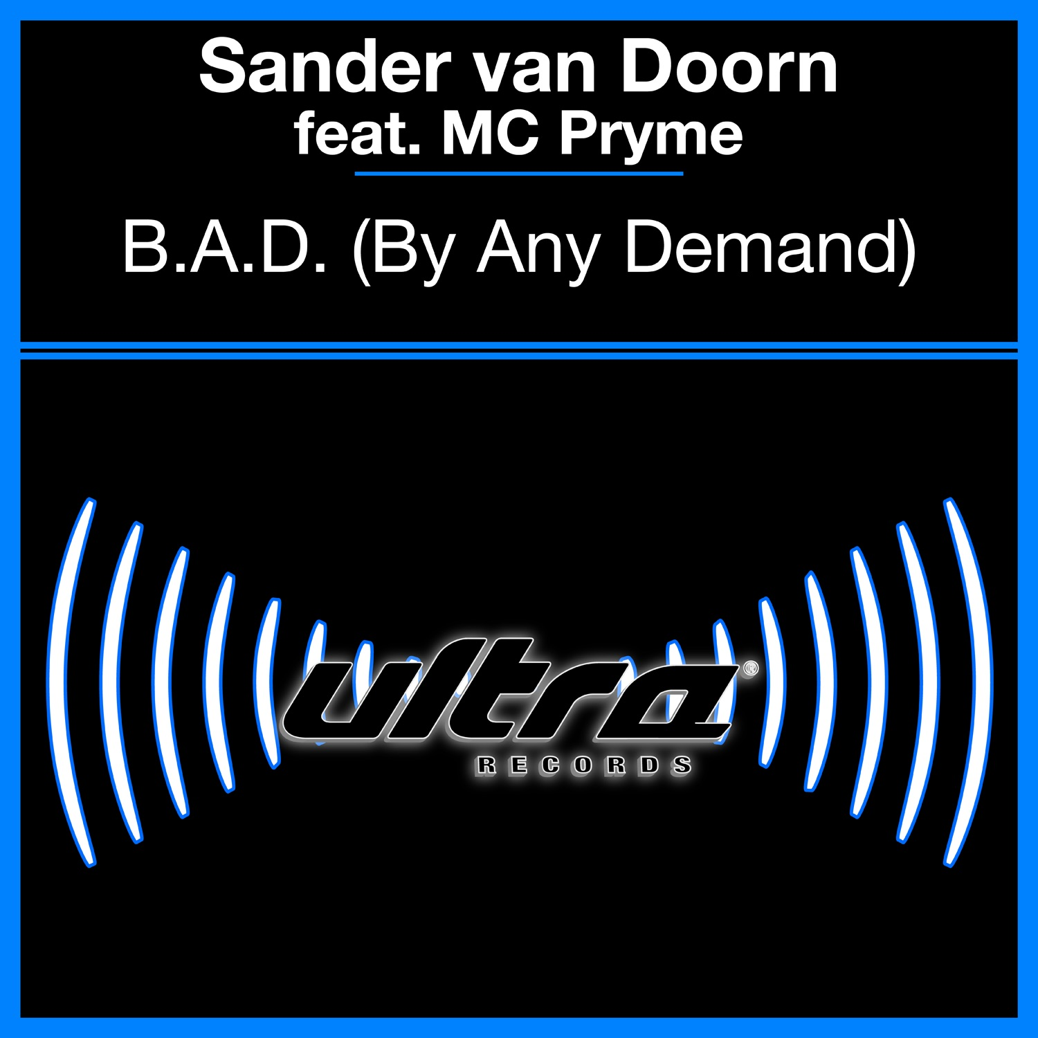 Sander van Doorn Feat. MC Pryme - By Any Demand