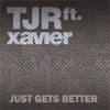 Just Gets Better (Remixes) [feat. Xavier]
