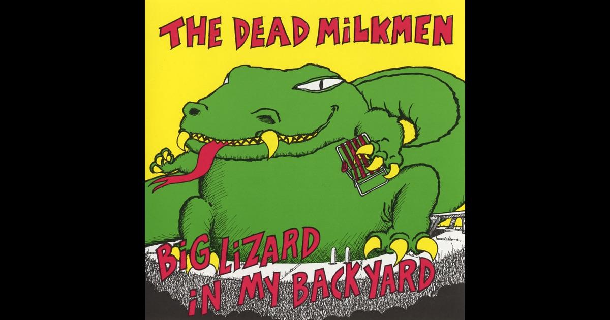big lizard in my back yard de the dead milkmen na apple music