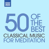 Classical Music for Meditation - 50 of the Best - Various Artists