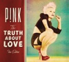 The Truth About Love (Fan Edition), P!nk