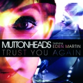 Trust You Again (Radio Edit) [feat. Eden Martin] - Single