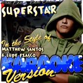 Superstar (In the Style of Matthew Santos & Lupe Fiasco) [Karaoke Version] - Ameritz - Karaoke