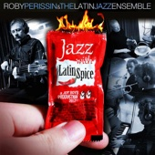 Jazz With Latin Spice - Roby Perissin and the Latin Jazz Ensemble