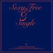 Sexy, Free & Single