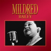 My Melancholy Baby - Mildred Bailey