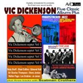 Five Classic Albums Plus (Vic Dickenson Septet #1 / #2 / #3 / #4 / Mainstream Jazz) [Remastered]