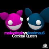 Cocktail Queen (Melleefresh vs. deadmau5) - EP