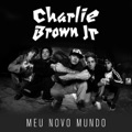 Charlie Brown Jr. Como tudo deve ser