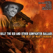 Billy the Kid and Other Gunfighter Ballads: The Best of Marty Robbins