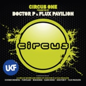 Circus One presented by Doctor P and Flux Pavilion