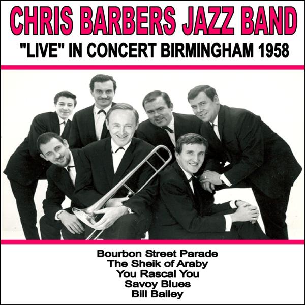 Chris Barber Chris Barber's Jazz Band: Live in Concert, Birmingham 1958 Album Cover