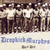 Do or Die, Dropkick Murphys