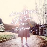 Adventures in Your Own Backyard