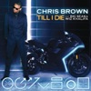 Till I Die (feat. Big Sean & Wiz Khalifa) - Single, Chris Brown