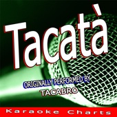 Karaoke Charts - Tacatà (Originally Performed By Tacabro) [Karaoke Version] artwork
