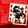 The Big Three Killed My Baby - Single, The White Stripes