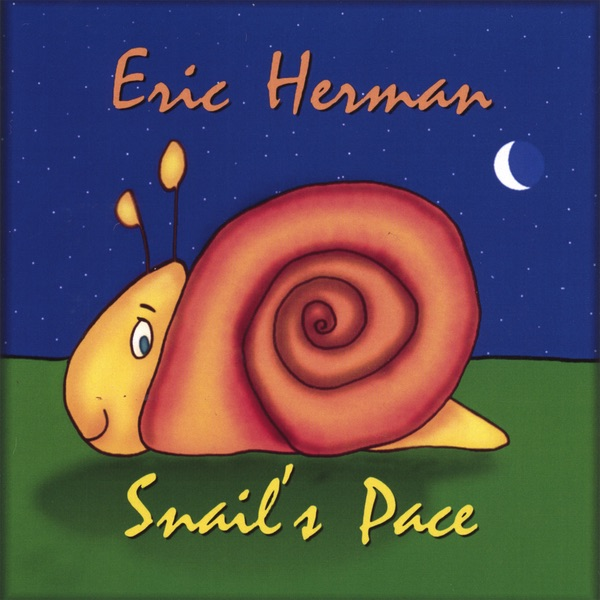 Snail's Pace (A Cool Quiet-time CD for Kids.) by Eric Herman