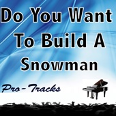 Do You Want to Build a Snowman (Karaoke Instrumental) [In the Style of Frozen]