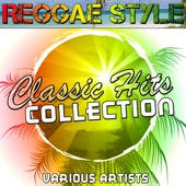 Reggae Style: Classic Hits Collection