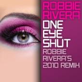 One Eye Shut (Robbie Rivera's 2010 Remix) - Single
