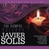 Javier Solis / Por Siempre Boleros, Javier Solis