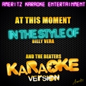 At This Moment (In the Style of Billy Vera & The Beaters) [Karaoke Version] - Ameritz Karaoke Entertainment