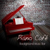 Piano Café: Background Music Bar, Relaxing Piano Music Café, Cocktails and Drinks, Soft Music and Easy Listening Instrumental Bar Songs