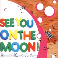 See You On The Moon:  Songs For Kids Of All Ages