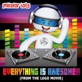 Everything Is Awesome!!! (From the Lego Movie) - Imitator Tots