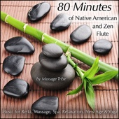 80 Minutes of Native American & Zen Flute (Music for Reiki, Massage, Spa, Relaxation, New Age & Yoga)