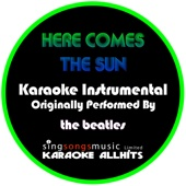 Here Comes the Sun (Originally Performed By The Beatles) [Instrumental Version]
