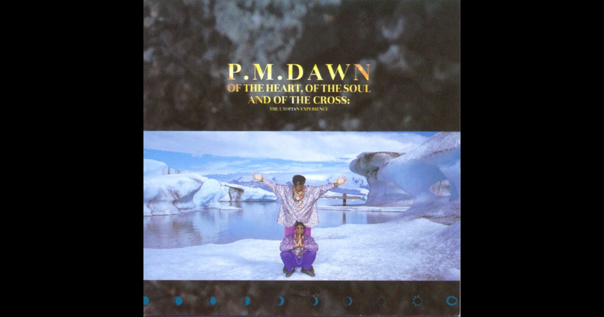 P.M. Dawn - Of The Heart, Of The Soul And Of The Cross: The Utopian Experience