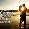 Everybody Needs Someone - Single, Kim Carnes