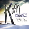 Narcissistic Cannibal (feat. Skrillex & Kill the Noise) - Single, Korn