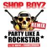 Party Like a Rockstar (Remix) [feat. Lil Wayne & Chamillionaire] - Single, Shop Boyz