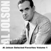 Al Jolson Selected Favorites, Vol. 1, Al Jolson