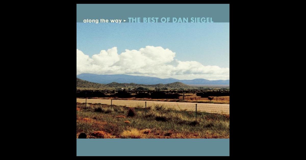 Along the way the best of dan siegel by dan siegel on for Dans way way