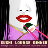 Sushi Lounge Dinner (Lounge and Chill Out Music for Japanese Dinner)
