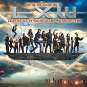 Deitrick Haddon's LXW (League of Xtraordinary Worshippers) - Deitrick Haddon's LXW (League of Xtraordinary Worshippers)