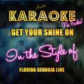 Ameritz Top Tracks - Get Your Shine On (In the Style of Florida Georgia Line) [Karaoke Version] artwork