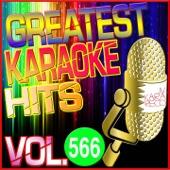 Greatest Karaoke Hits, Vol. 566 (Karaoke Version)