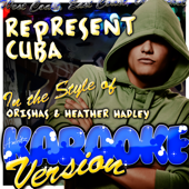Represent Cuba (In the Style of Orishas & Heather Hadley) [Karaoke Version]