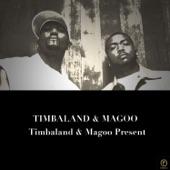 Timbaland & Magoo Present…
