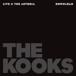 The Kooks: Live At the Astoria - EP