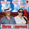 Mereu Impreuna, Nicolae Guta & Sorina