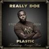 Plastic (feat. Kanye West) - Single, Really Doe