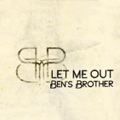 Let Me Out - Ben's Brother